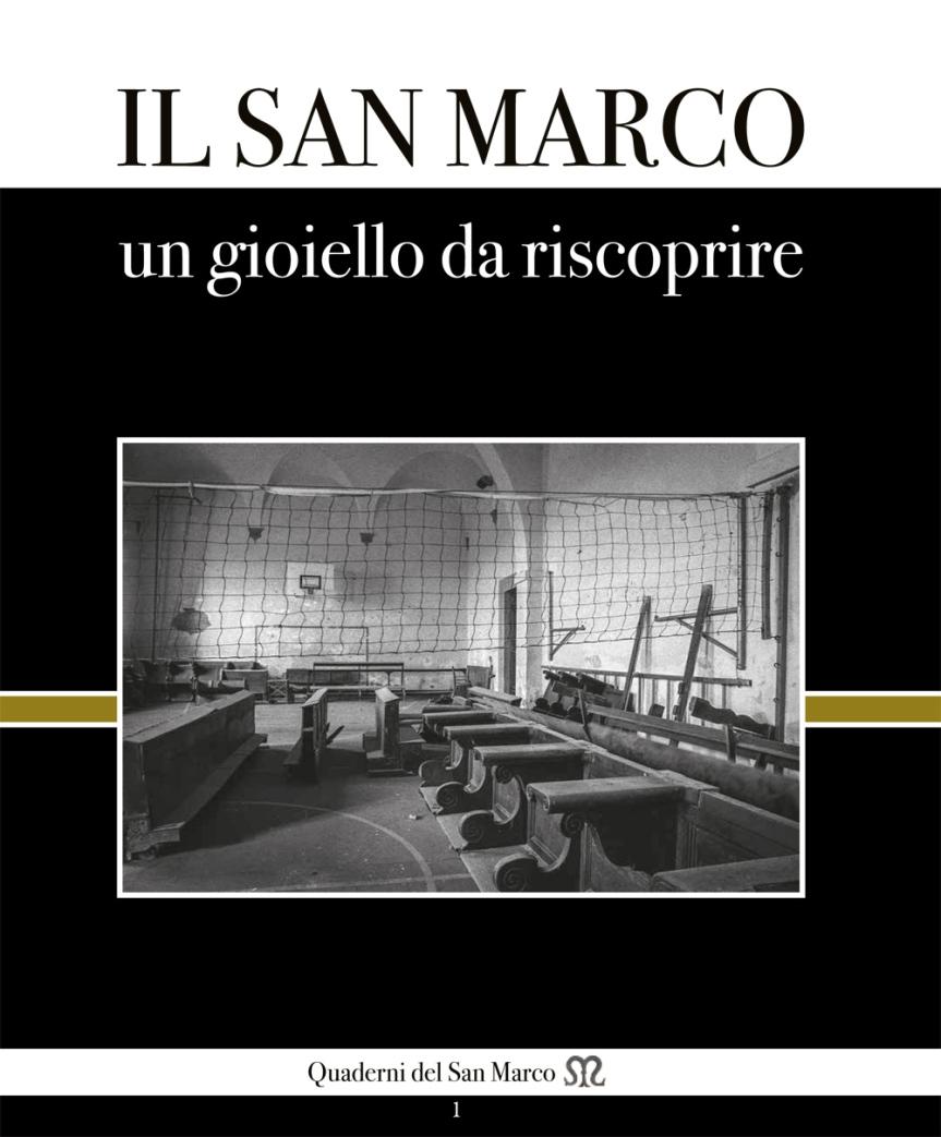Siena, Libri: Il San Marco, un gioiello dariscoprire