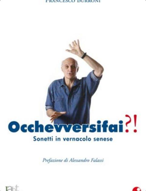 Siena, Libri: Occhevversifai?! – Sonetti in vernacolosenese