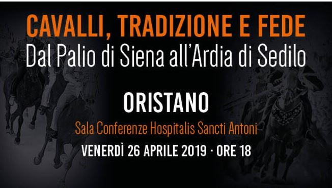 """Sardegna: Oristano. Venerdì 26 la conferenza """"Cavalli, tradizione e fede, dal Palio di Siena all'Ardia diSedilo"""""""