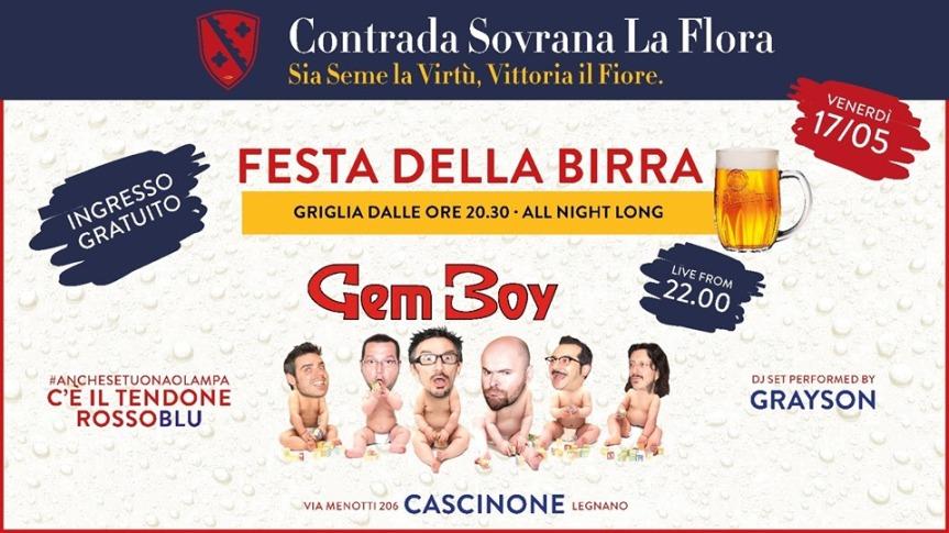 Palio di Legnano, Contrada la Flora: Domani 17/05 Gem Boy live ✤ Festa dellabirra