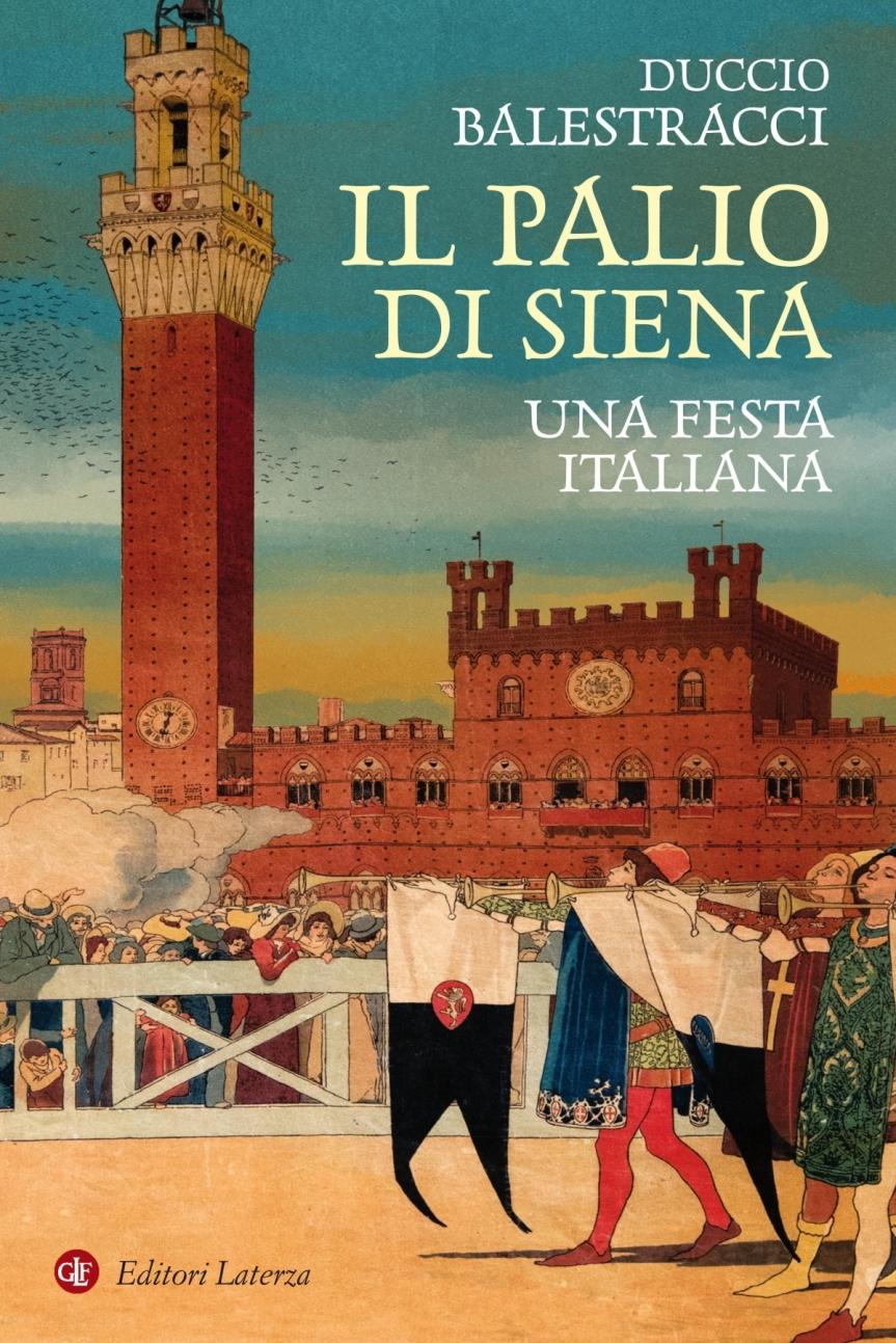 """Siena, Contrada dell'Oca: Domani 04/08 Incontro con Duccio Balestracci e il suo libro """"Il Palio di Siena. Una festaitaliana"""""""