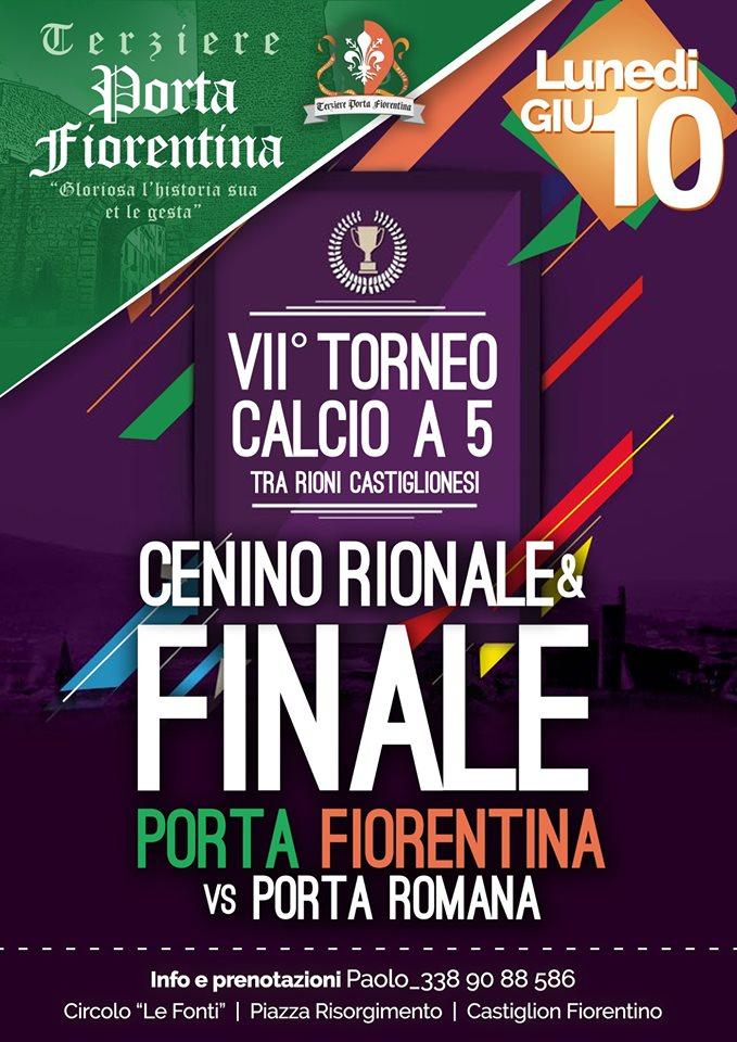 Palio di Castiglion Fiorentino, Terziere Porta Fiorentina: 10/06 Cenino Rionale e Finale Calcio a 5 Porta Fiorentina – PortaRomana