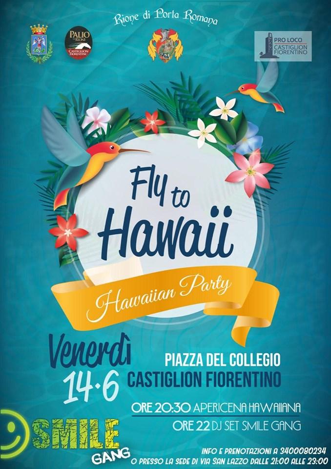 """Palio di Castiglion Fiorentino, Rione Porta Romana: 14/06 """"Fly tho Hawaii"""" HawaiianParty"""