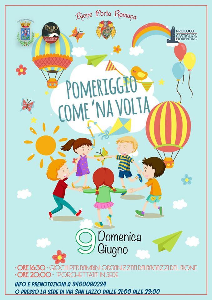 """Palio di Castiglion Fiorentino, Rione Porta Romana: 09/06 """"Pomeriggio come unavolta"""""""