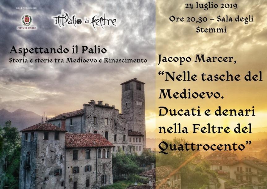 Palio di Feltre: Domani 24/07 Nelle tasche del Medioevo. Ducati e denari nella Feltre del1400
