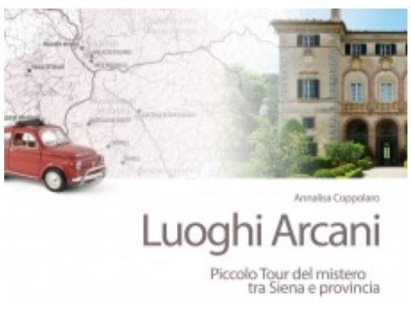 Siena: Annalisa Coppolaro, LuoghiArcani