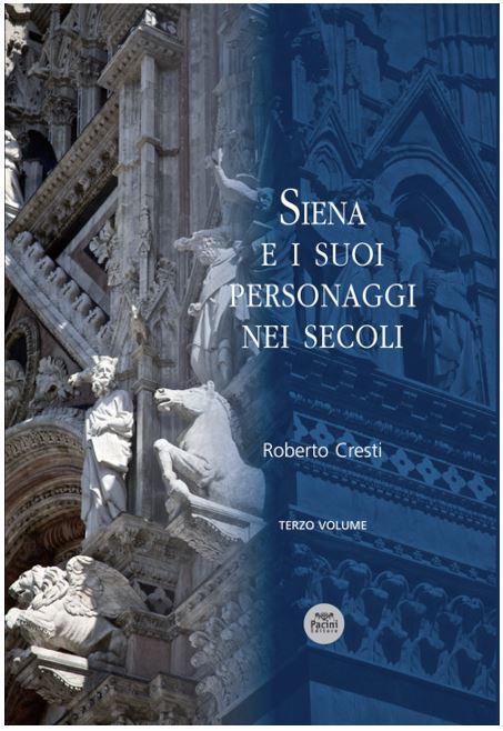 """Siena: """"Siena e i suoi personaggi nei secoli"""", Roberto Cresti presenta il suo libro alla Biblioteca degliIntronati"""
