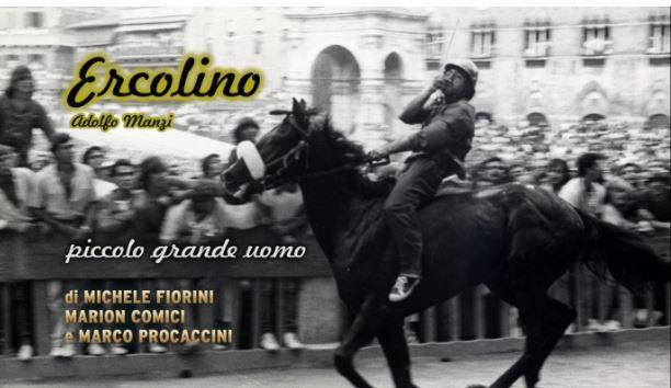 """Palio di Siena, Ricordi di Palio: """"ERCOLINO (Adolfo Manzi) piccolo grande uomo"""" di Michele Fiorini, Marion Comici e MarcoProcaccini"""