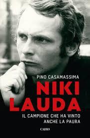 """Siena: Per gli appassionati di automobilismo, appuntamento alla Biblioteca degli Intronati con """"Niki Lauda. Il campione che ha vinto anche la paura"""" il libro di PinoCasamassima"""