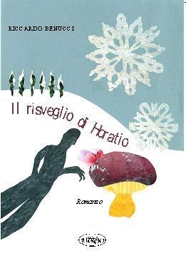 Siena: Riccardo Benucci, Il risveglio diHoratio