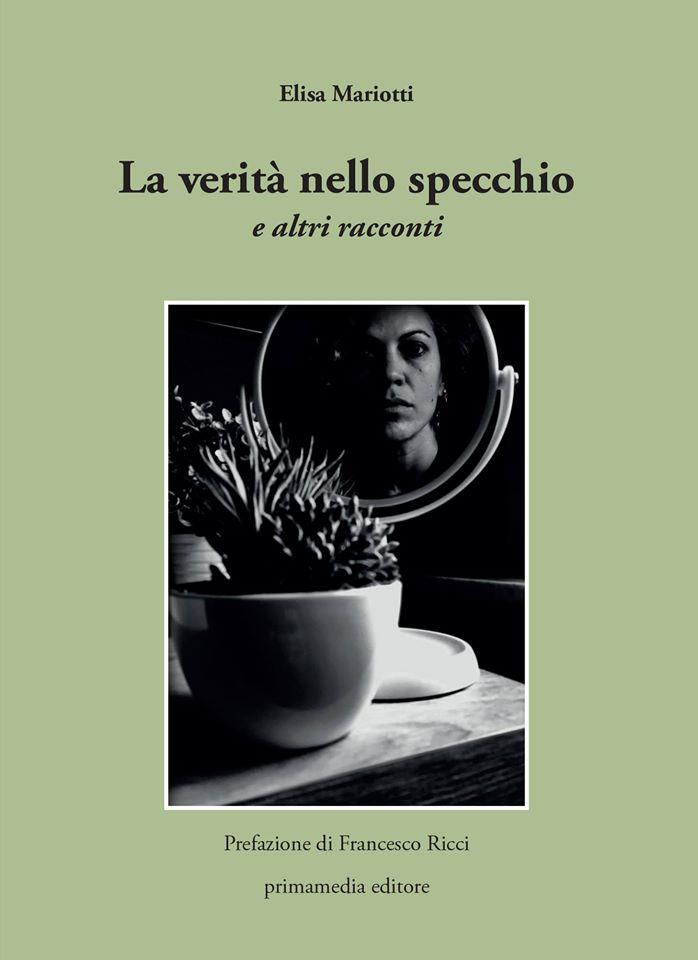 """Siena: Domani 14/07 ore 18.30 """"La verità nello specchio"""", Elisa Mariotti presenta il suo libro aSiena"""