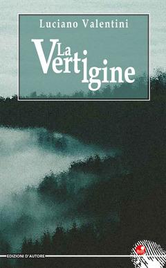 Siena: Luciano Valentini, Lavertigine