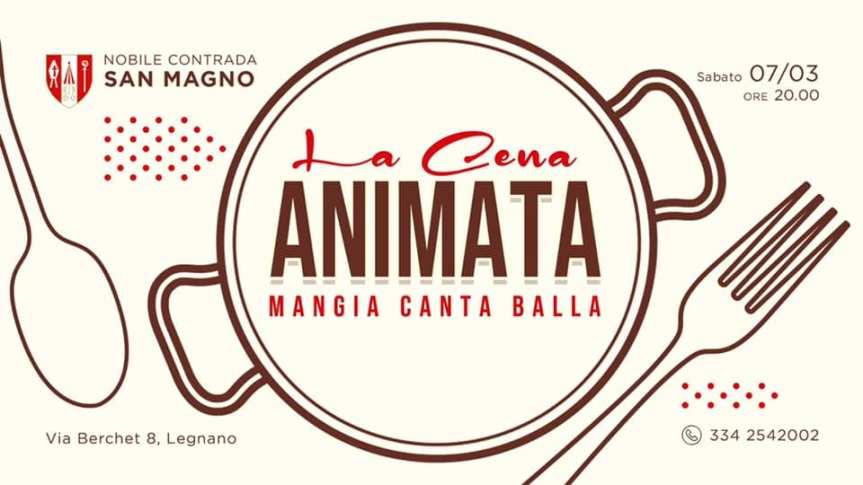 Palio di Legnano, Contrada San magno: 07/03 La cena animata • mangia, canta eballa