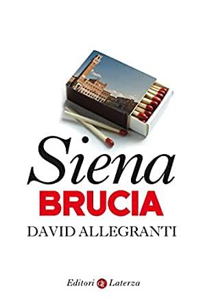Siena: Siena brucia di DavidAllegranti