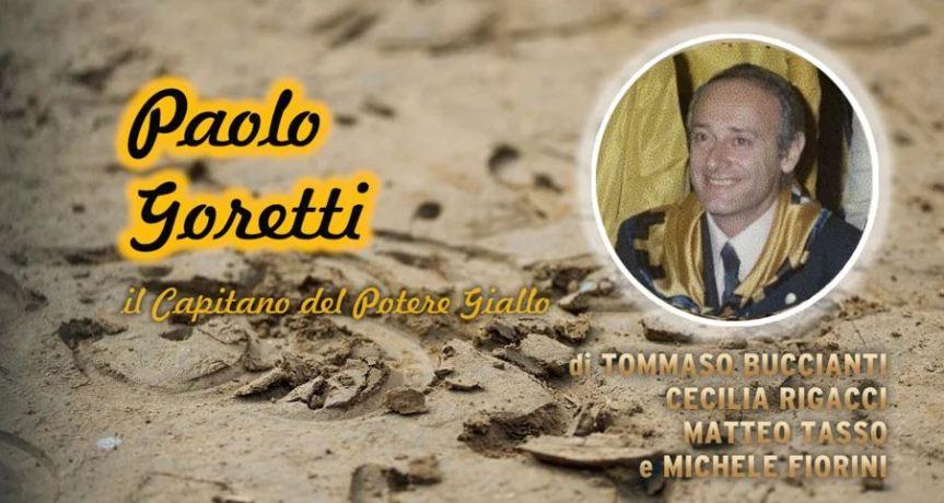 """Siena, Ricordi di Palio: """"Paolo Goretti  il Capitano del PotereGiallo"""""""