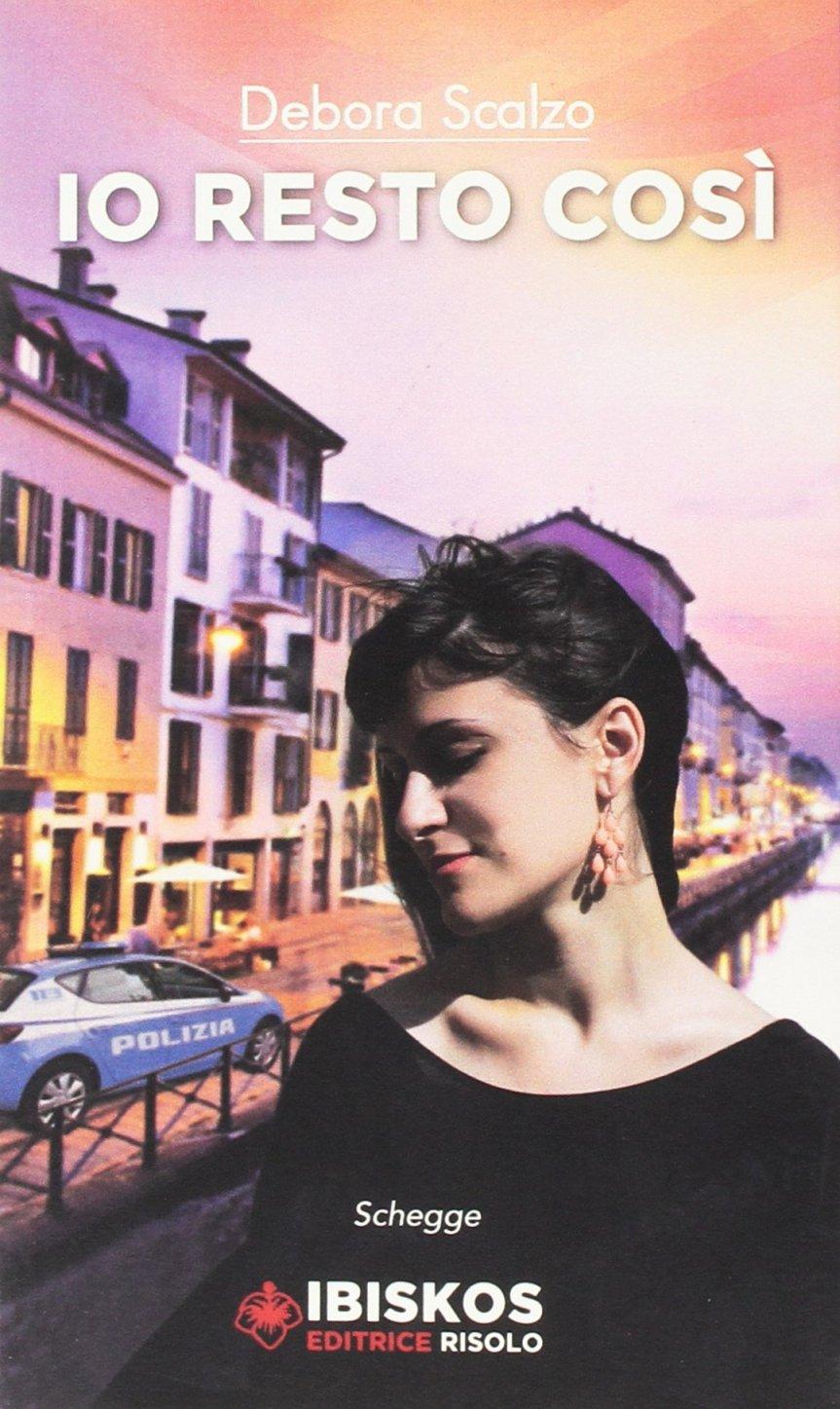 Siena: Debora Scalzo, Io restocosì