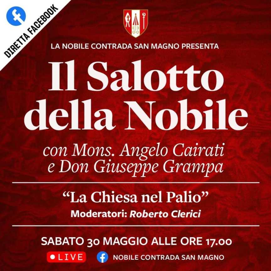"""Palio di Legnano, Contrada San Magno: 30/05 """"Il Salotto della Nobile"""" con Monsignor Angelo Cairati e Don GiuseppeGrampa"""