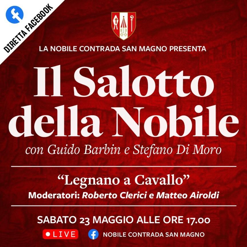"""Palio di Legnano, Contrada San Magno: Domani 23/05 """"Il Salotto della Nobile"""" """"Legnano a Cavallo"""" con Guido Barbin e Stefano DiMoro"""