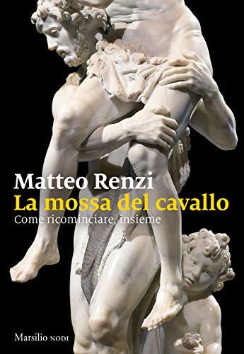 """Provincia di Siena: 13/07 Matteo Renzi a Casole d'Elsa presenta il suo libro """"La mossa del cavallo. Come ricominciare,insieme"""""""