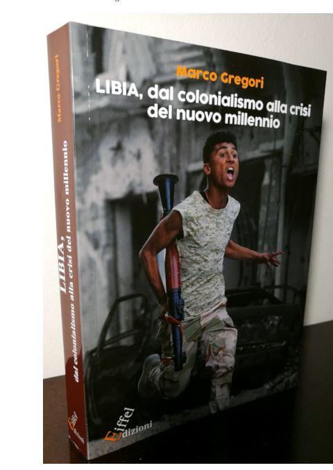 Siena: La crisi libica in un libro di Marco Gregori, giovane laureato all'Università diSiena