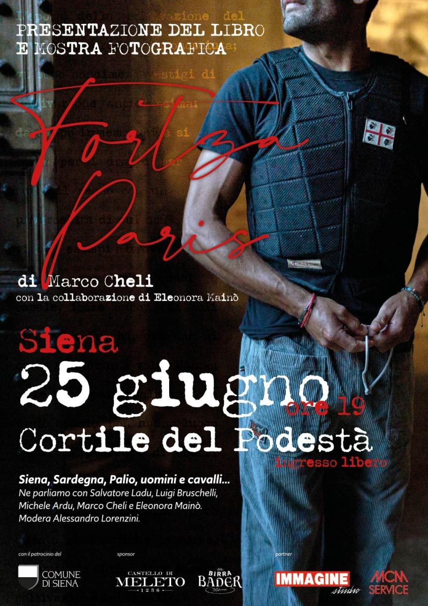 """Siena:  Oggi 25/06 ore 19.00 Presentazione Libro e Mostra Fotografica """"Fortza Paris"""" all'interno del Cortile delPodestà"""