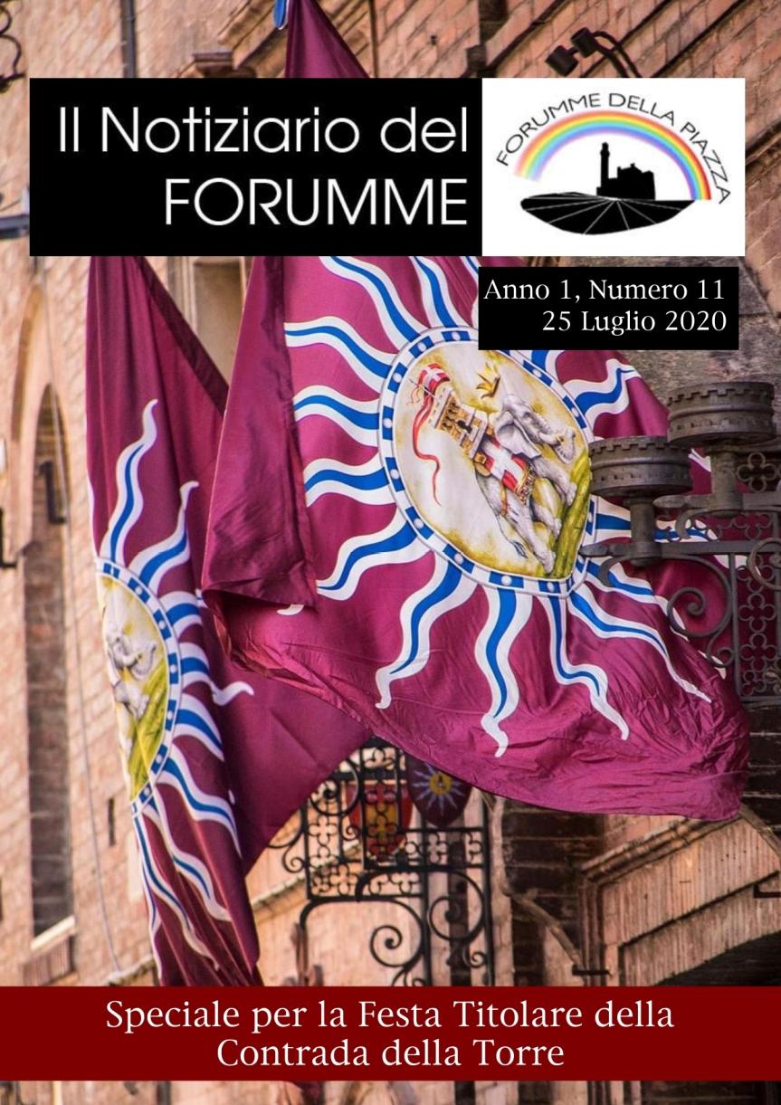 Siena: Forumme della Piazza: Oggi 25/07 è uscito l'11°Numero del Notiziario del Forumme dedicato alla Contrada della>Torre