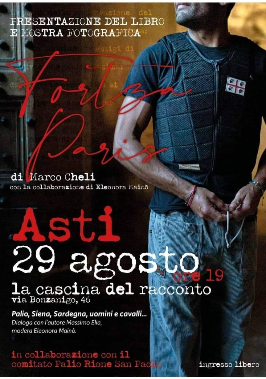 """Palio di Asti, Comitato Palio Rione San Paolo: 29/08 Presentazione Libro e Mostra Fotografica """"FortzaParis"""""""