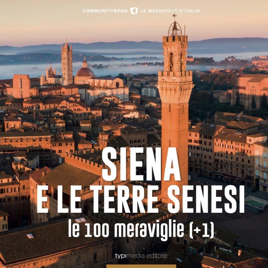 """Siena: """"Siena e le terre senesi, le 100 meraviglie +1"""", in libreria il nuovo libro di DanieleMagrini"""