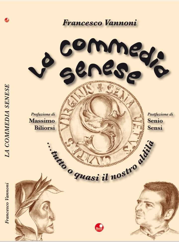 """Siena in versi: Dalla penna di Francesco Vannoni, la Commedia su """"Tutto o quasi il nostroaldilà"""""""