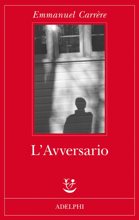 """Siena, Lastredilibri: """"L' Avversario"""" di EmmanuelCarrere"""