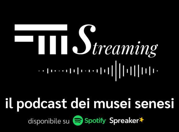 Siena, FMStreaming: Il canale podcast di Fondazione MuseiSenesi
