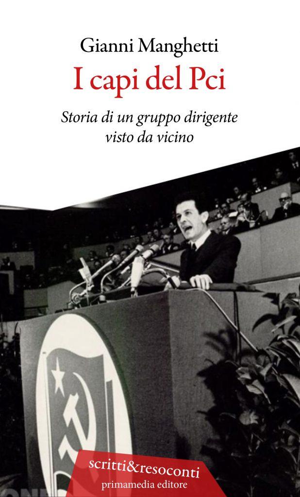 """Siena: """"I capi del PCI"""", il nuovo libro di Gianni Manghetti in occasione del centenario del Partito ComunistaItaliano"""