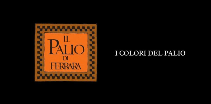 """Palio di Ferrara:Oggi 03/04 E' on line sulla pagina Fb Ente Palio il video """"I Colori delPalio"""""""