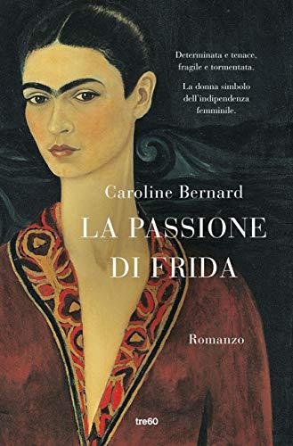Siena, Lastredilibri: La passione di Frida di CarolineBernard