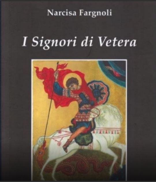 """Siena: """"I signori di Vetera"""", lunedì 21/06 la presentazione del nuovo libro di NarcisaFargnoli"""