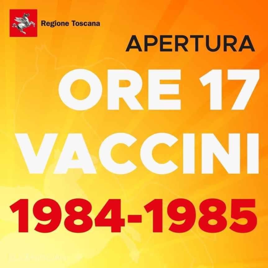 Toscana: Oggi 02/06 dalle 17.00 in poi aperte le prenotazione vaccino anti Covid anni1984-1985