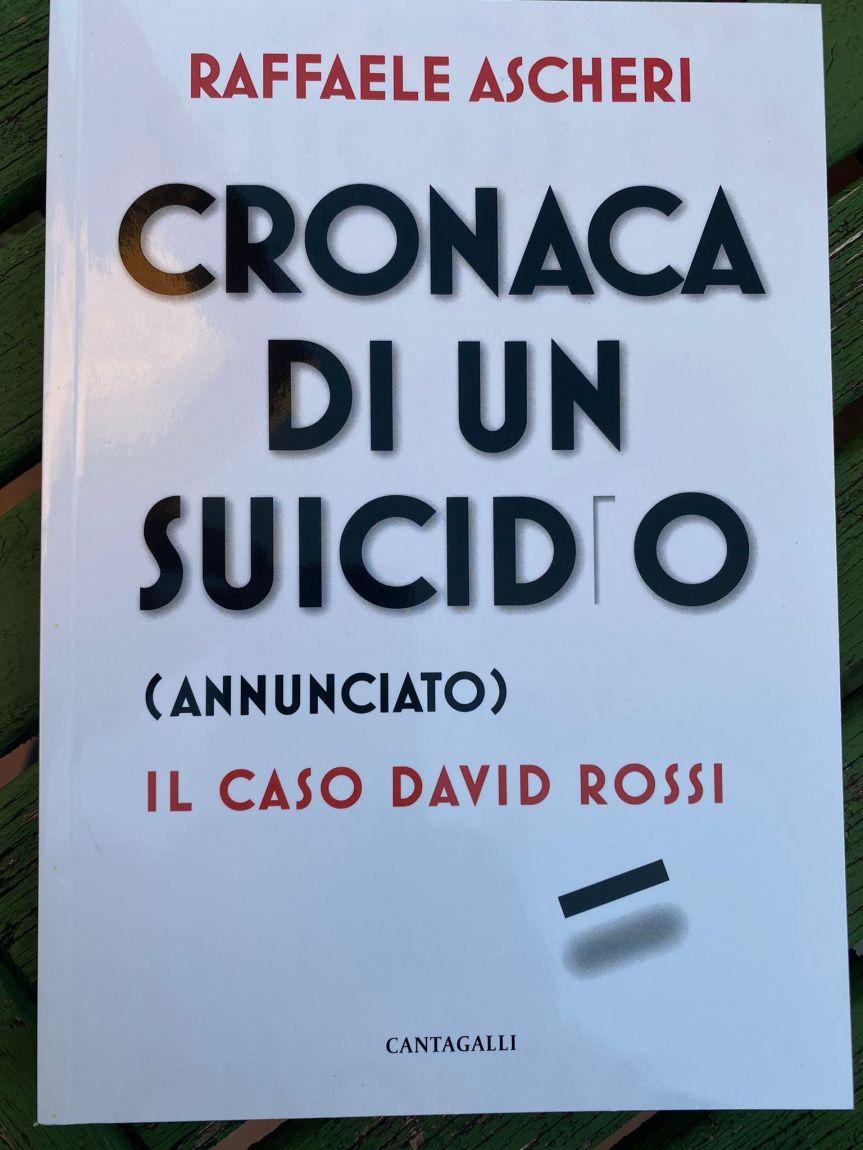 """Siena: """"Cronaca di un suicidio (annunciato)"""", il libro sul caso Rossi. Ascheri contro l'ipotesi diomicidio"""