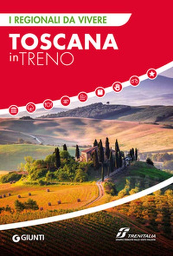 """Toscana, La Toscana in treno, una guida per scoprirla. Baccelli: """"Cura del ferrofunziona"""""""