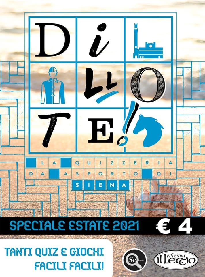 """Siena: In edicola e libreria lo Speciale Estate 2021 di """"DilloTe!"""""""