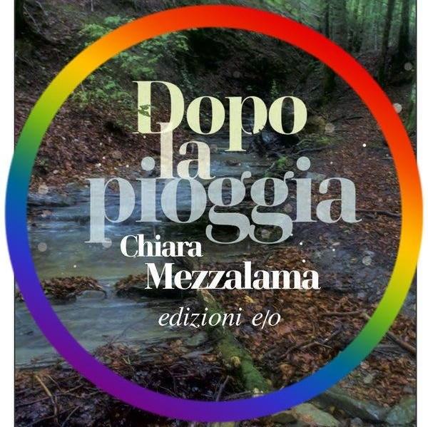 """Provincia di Siena: A San Quirico d'Orcia la presentazione del libro """"Dopo la pioggia"""" di ChiaraMezzalama"""