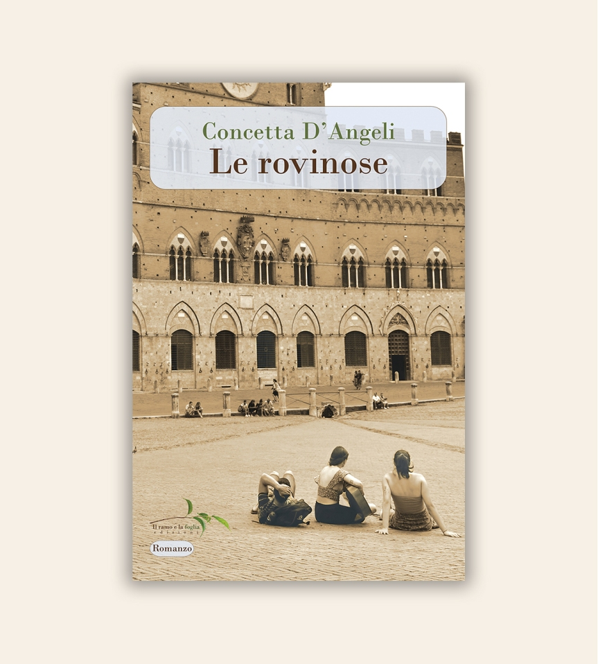 """Siena: E' uscito """"Le rovinose"""", l'ultimo libro di ConcettaD'Angeli"""
