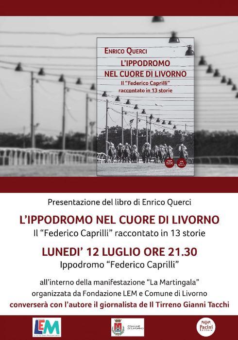 """Ippica, Livorno: 12/07  Presentazione """"L'ippodromo nel cuore di Livorno"""", il nuovo libro di EnricoQuerci"""