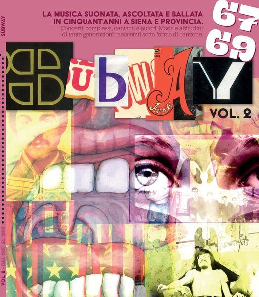 Siena, Il secondo volume di 'Subway' è in edicola: Dal '67 al '69 tutta la storia dellamusica