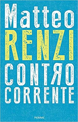 """Siena: Matteo Renzi in città per presentare il suo ultimo libro """"Controcorrente"""""""