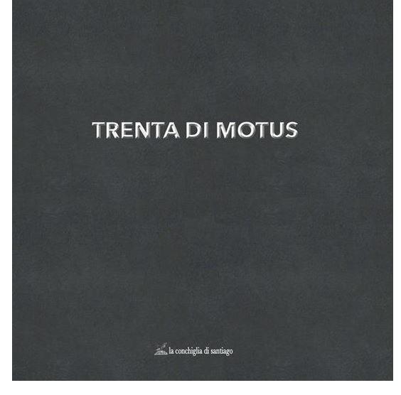 """Siena: """"Trenta di Motus"""", presentato alla stampa il volume edito da """"La Conchiglia diSantiago"""""""